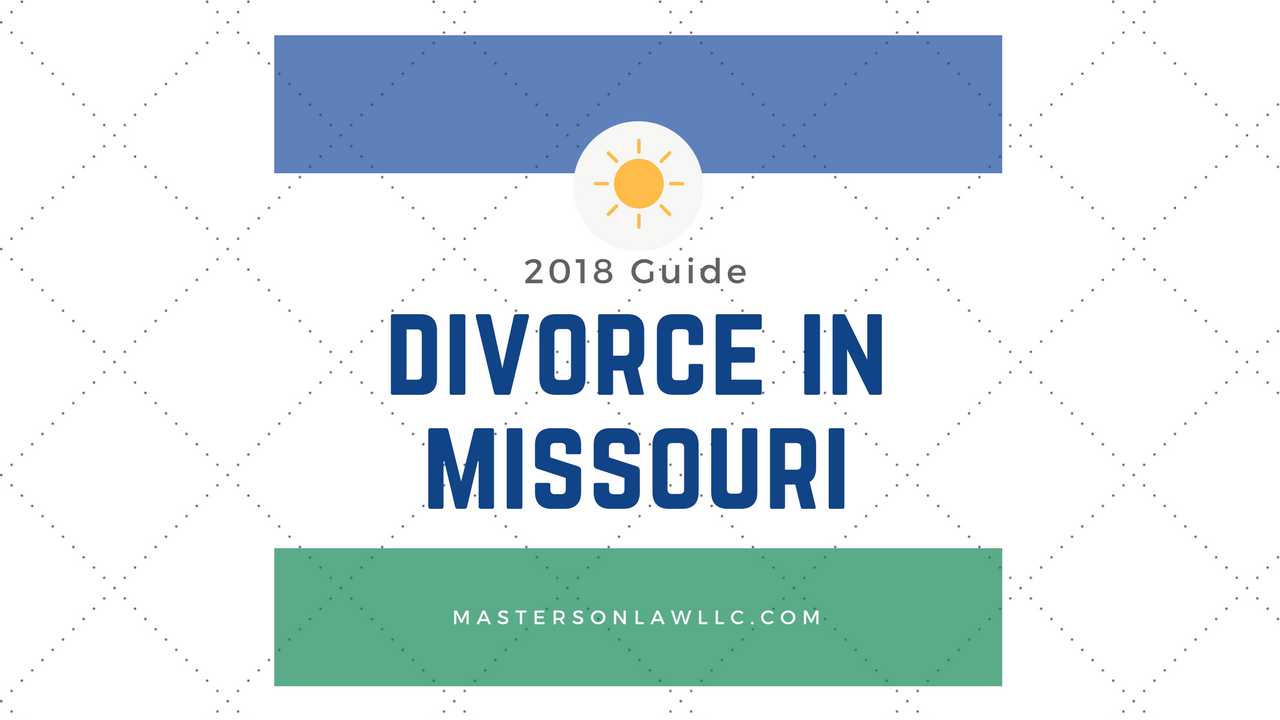Divorce in Missouri - The Complete Guide - Masterson Law