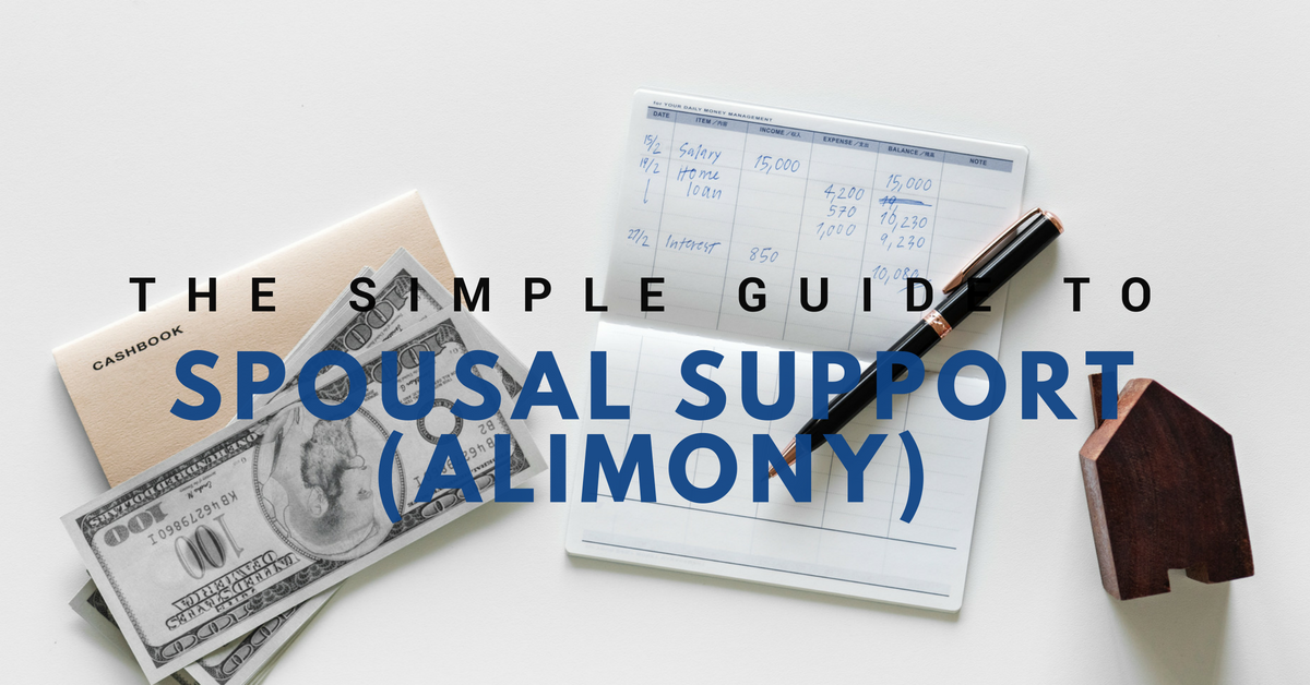 The Simple Guide to Spousal Support Alimony Header - Spousal Support (Alimony) Basics